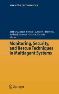 Monitoring, Security, and Rescue Techniques in Multiagent Systems (Advances in Soft Computing)