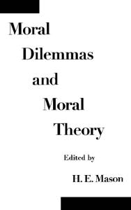Moral Dilemmas and Moral Theory
