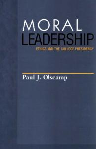 Moral Leadership: Ethics and the College Presidency