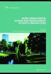 More Urban Water: Design and Management of Dutch water cities (Urban Water Series)