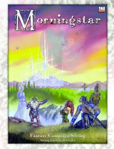 Morningstar (Fantasy Campaign Setting)(d20 3.0 Fantasy Roleplaying)