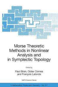 Morse Theoretic Methods in Nonlinear Analysis and in Symplectic Topology (NATO Science Series II: Mathematics, Physics and Chemistry)