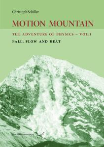 Motion Mountain - The Adventure of Physics, Vol 1 of 6 - Fall, Flow and Heat