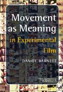 Movement as Meaning: In Experimental Film (Consciousness, Literature & the Arts)
