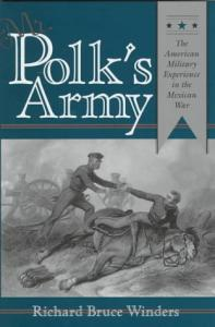 Mr. Polk's Army: The American Military Experience in the Mexican War (Texas a & M University Military History Series)