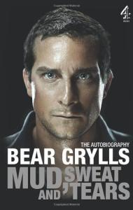 Mud, Sweat and Tears. Bear Grylls