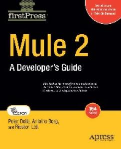 Mule 2 Developer's Guide to ESB and Integration Platform