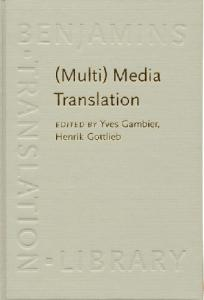 Multi Media Translation: Concepts, Practices and Research (Benjamins Translation Library)