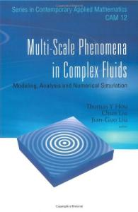 Multi-scale Phenomena in Complex Fluids