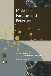 Multiaxial Fatigue & Fracture (European Structural Integrity Society)