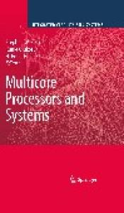Multicore Processors and Systems (Integrated Circuits and Systems)