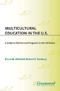 Multicultural Education in the U.S.: A Guide to Policies and Programs in the 50 States