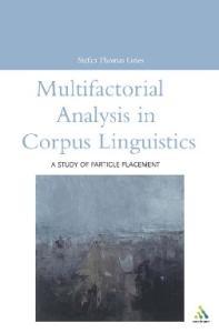 Multifactorial Analysis in Corpus Linguistics (Open Linguistics Series)