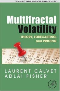 Multifractal Volatility: Theory, Forecasting, and Pricing (Academic Press Advanced Finance) (Academic Press Advanced Finance)