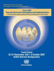 Multilateral Treaty Framework: An Invitation to Universal Participation - Focus 2007, Towards Universal Participation and Implementation. A