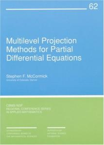Multilevel projection methods for partial differential equations