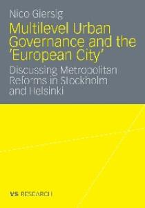Multilevel Urban Governance and the 'European City': Discussing Metropolitan Reforms in Stockholm and Helsinki