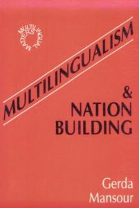 Multilingualism and Nation Building (Multilingual Matters, No 91)