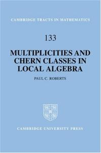 Multiplicities and Chern Classes in Local Algebra (Cambridge Tracts in Mathematics)