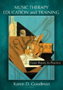 Music Therapy Education and Training: From Theory to Practice