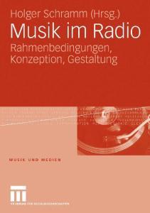 Musik im Radio: Rahmenbedingungen, Konzeption, Gestaltung