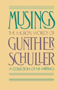 Musings: The Musical Worlds of Gunther Schuller (Oxford Paperbacks)
