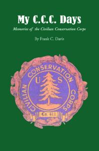 My C.C.C. Days: Memories of the Civilian Conservation Corps