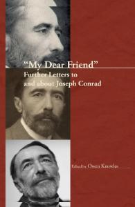 ''My Dear Friend'': Further Letters to and about Joseph Conrad