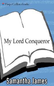 My Lord Conqueror (An Avon Romantic Treasure)