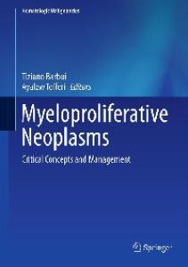 Myeloproliferative Neoplasms: Critical Concepts and Management