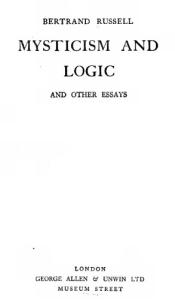 Mysticism and logic: and other essays