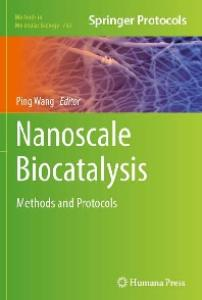 Nanoscale Biocatalysis: Methods and Protocols (Methods in Molecular Biology 743)