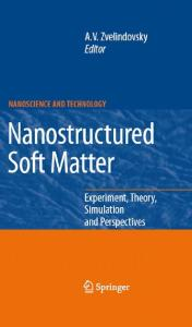 Nanostructured Soft Matter: Experiment, Theory, Simulation and Perspectives (NanoScience and Technology) (NanoScience and Technology)