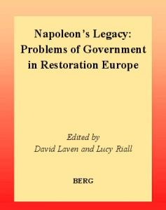 Napoleon's Legacy: Problems of Government in Restoration Europe