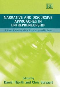 Narrative and Discursive Approaches in Entrepreneurship: A Second Movements in Entrepreneurship Book