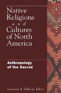 Native Religions & Cultures of North America: Anthropology of the Sacred