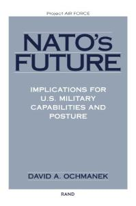 NATO's future: implications for U.S. military capabilities and posture