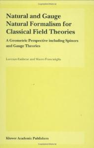 Natural and Gauge Natural Formalism for Classical Field Theories: A Geometric Perspective including Spinors and Gauge Theories