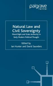 Natural Law and Civil Sovereignty: Moral Right and State Authority in Early Modern Political Thought