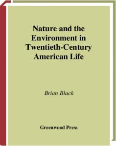 Nature and the Environment in Twentieth-Century American Life (The Greenwood Press Daily Life Through History Series)