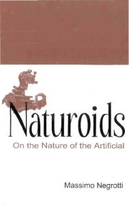 Naturoids: On the Nature of the Artificial