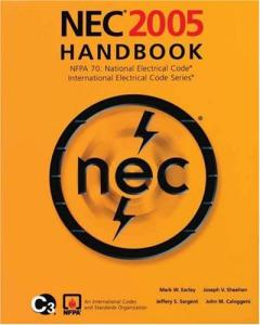NEC 2005 Handbook: NFPA 70: National Electric Code; International Electrical Code Series