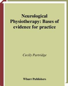 Neurological Physiotherapy: Bases of Evidence for Practice, Treatment and Management of Patients Described by Specialist Clinicians