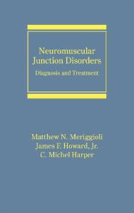 Neuromuscular Junction Disorders: Diagnosis and Treatment (Neurological Disease and Therapy)