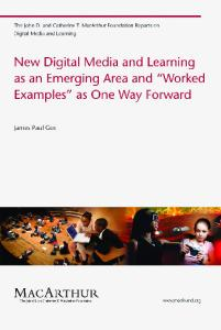 New Digital Media and Learning as an Emerging Area and ''Worked Examples'' as One Way Forward (John D. and Catherine T. MacArthur Foundation Reports on Digital Media and Learning)