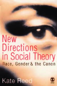 New Directions in Social Theory: Race, Gender and the Canon