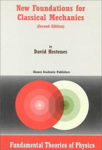 New Foundations for Classical Mechanics (Fundamental Theories of Physics)