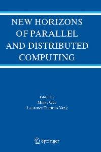 New Horizons of Parallel and Distributed Computing (Kluwer International Series in Engineering and Computer Science)