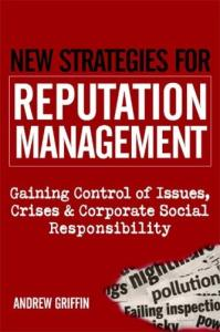 New Strategies for Reputation Management: Gaining Control of Issues,