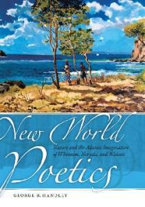 New World Poetics: Nature and the Adamic Imagination of Whitman, Neruda, and Walcott